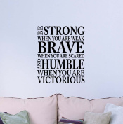 Be strong when you are weak Brave when you are scared and humble victorious cute Wall Vinyl Religious Inspirational Quote lettering Art Saying Sticker stencil nursery wall decor