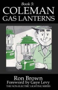 Book 5: Coleman Gas Lanterns
