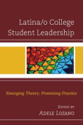 Latina/O College Student Leadership