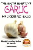 Health Benefits of Garlic for Cooking and Health