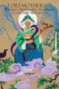 Foremothers of the Women's Spirituality Movement