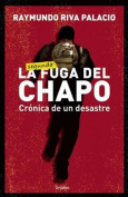 La Fuga del Chapo. Cranica de Un Desastre [Spanish]