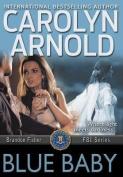 Blue Baby (Brandon Fisher FBI)