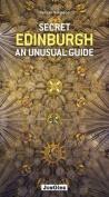 Secret Edinburgh an Unusual Guide