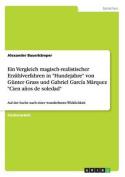 """Ein Vergleich Magisch-Realistischer Erzahlverfahren in """"Hundejahre"""" Von Gunter Grass Und Gabriel Garcia Marquez """"Cien Anos de Soledad"""" [GER]"""