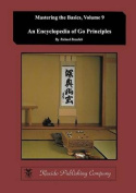 Encyclopedia of Go Principles (Mastering the Basics) (Volume 9)