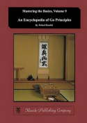 Encyclopedia of Go Principles (Mastering the Basics) (Volume 9)