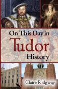 On This Day in Tudor History