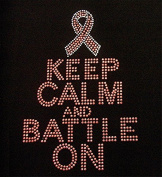 Keep Calm and Battle On Rhinestone Pink Ribbon Cancer Awareness Hot Fix Heat Transfer