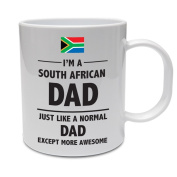 I'M A SOUTH AFRICAN DAD .  A NORMAL DAD EXCEPT MORE AWESOME - Father's Day / Gift / Novelty Themed Ceramic Mug