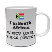 I'M SOUTH AFRICAN WHAT'S YOUR SUPER POWER. - South Africa / Fun / Gift Idea Ceramic Mug