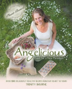 Angelicious - Food for a New Paradigm