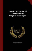Sketch of the Life of the Notorious Stephen Burroughs