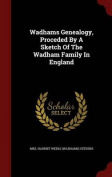 Wadhams Genealogy, Proceded by a Sketch of the Wadham Family in England