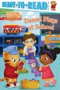 Daniel Plays at School (Ready-To-Read