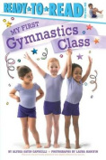 My First Gymnastics Class (Ready-To-Read
