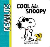 Cool Like Snoopy (Peanuts (Simon)) [Board book]
