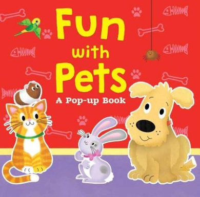 Fun with Pets: A Pop-Up Book [Board Book]