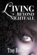 Living Beyond Nightfall