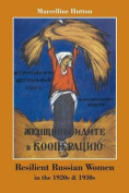 Resilient Russian Women in the 1920s & 1930s