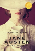 The Complete Works of Jane Austen in Two Volumes (Volume One) Sense and Sensibility, Pride and Prejudice, Mansfield Park