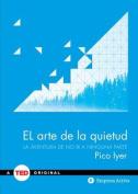 El Arte de la Quietud [Spanish]