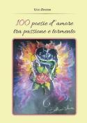 100 Poesie D'Amore Tra Passione E Tormento [ITA]