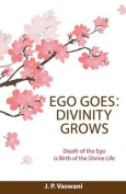 Ego Goes: Divinity Grows