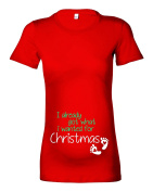 Women's Festive Maternity 'I already got what i wanted for Christmas' T-Shirt