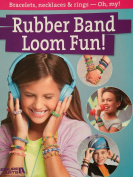RUBBER BAND LOOM FUN! BOOK **PRICE REDUCED**