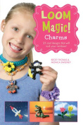 LOOM MAGIC! CHARMS BOOK 25 designs **PRICE REDUCED** loom bands