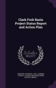 Clark Fork Basin Project Status Report and Action Plan