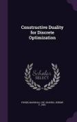 Constructive Duality for Discrete Optimization