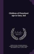 Children of Preschool Age in Gary, Ind
