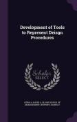 Development of Tools to Represent Deisgn Procedures
