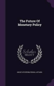 The Future of Monetary Policy