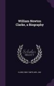 William Newton Clarke, a Biography