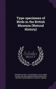 Type-Specimens of Birds in the British Museum