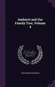 Amherst and Our Family Tree, Volume 4