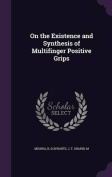 On the Existence and Synthesis of Multifinger Positive Grips