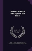 Book of Worship with Hymns and Tunes