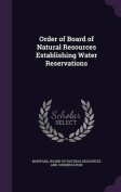 Order of Board of Natural Resources Establishing Water Reservations