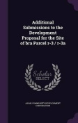 Additional Submissions to the Development Proposal for the Site of Bra Parcel R-3 / R-3a