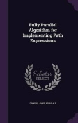 Fully Parallel Algorithm for Implementing Path Expressions