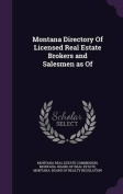 Montana Directory of Licensed Real Estate Brokers and Salesmen as of