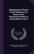 Mathematical Theory of the Influence of a Dome on the Directivity Pattern of Sound Beams, Part 4