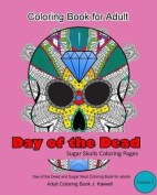 Adult Coloring Book: Day of the Dead