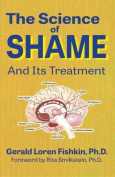 The Science of Shame and Its Treatment