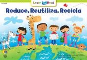 Reducir, Reutilizar, Reciclar = Reduce, Reuse, Recycle
