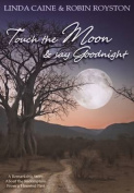 Touch the Moon and Say Goodnight